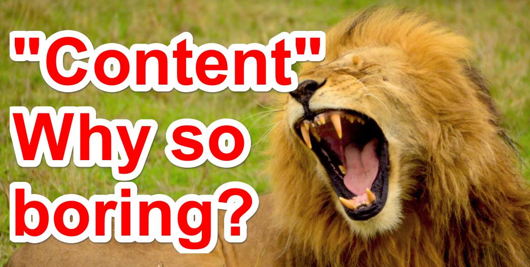 Content boring